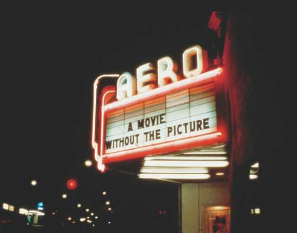<p>Image: Marquee for <em>A Movie Will Be Shown Without the Picture</em>, Aero Theatre, Santa Monica, California, December 7, 1979. Courtesy Louise Lawler</p> <p></p>