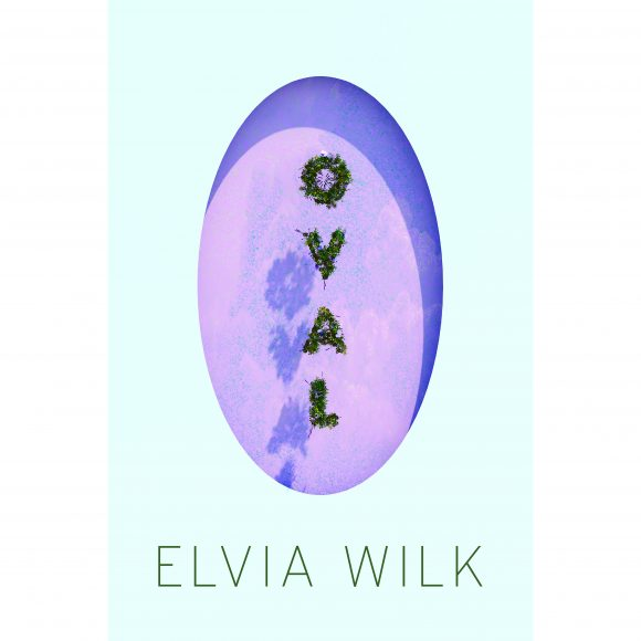 <p>Elvia Wilk, Cover of <em>Oval</em>, 2019 </p>