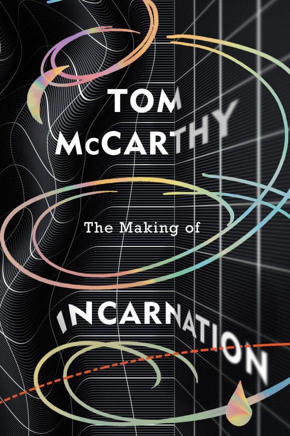 <p>Bild: Tom McCarthy, The Making of Incarnation, UK edition's cover published by Jonathan Cape, 2021</p>