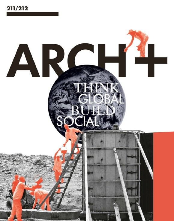 "Cover ARCH+ 211/212 ""Think Global – Build Social!"" Design: Meiré und Meiré"
